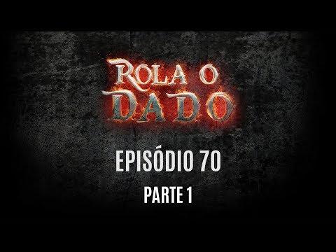 Rola o Dado - Episódio 70 - Parte 1 (RPG - D&D 5ª Edição)
