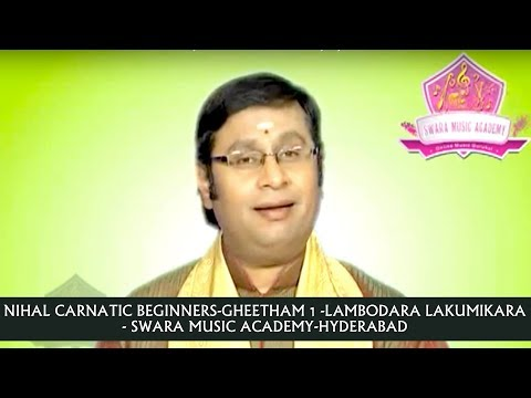 Nihal  Carnatic Beginners-Gheetham 1 -Lambodara Lakumikara-By : Swara Music Academy-Hyderabad