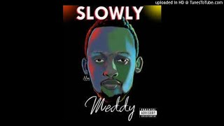 MEDDY-SLOWLY - {OFFICIAL AUDIO}