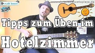 Gitarre im Hotelzimmer: So übt ihr richtig im Urlaub/Geschäftsreise