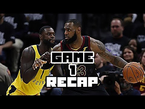 CLEVELAND CAVALIERS VS INDIANA PACERS GAME 1 RECAP