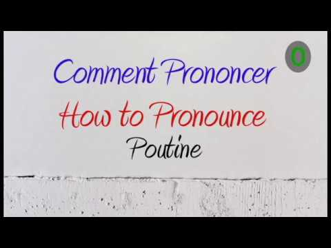 How To Pronounce – Comment Prononcer : Poutine