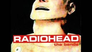 Radiohead - The Bends (1995) (Full Album)