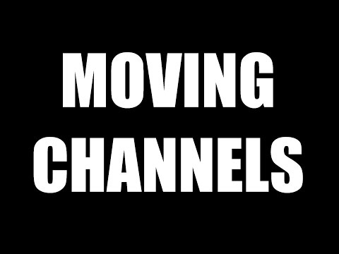 MOVING CHANNELS