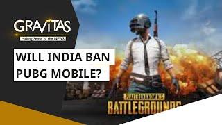 Gravitas: Will India ban PUBG Mobile?