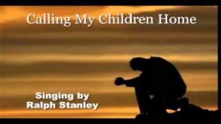 Ralph Stanley - Calling My Children Home