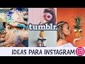Ideas de fotos para tu instagram - Fotos Tumblr
