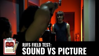 Sound vs. Picture (RJFS Field Test)