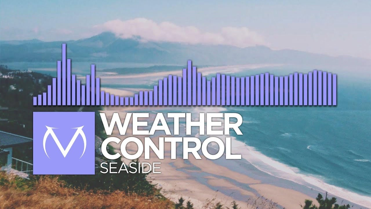 [Future Bass] - Weather Control - Seaside [Free Download]