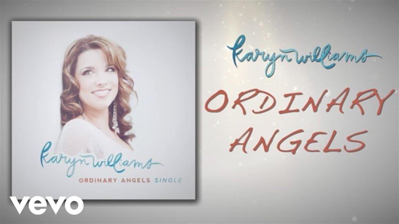 Karyn Williams Ordinary Angels Youtube