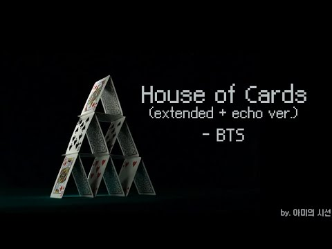 [BTS/Remix] BTS - House Of Cards (Extended with Echo Ver.)