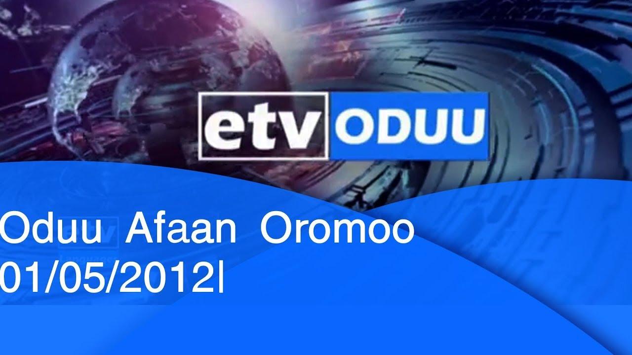 Oduu Afaan Oromoo 01/5/2012 |etv