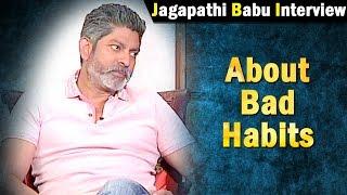 Jagapathi Babu on his bad habits || NTV