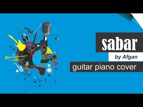 sabar by afgan | guitar piano cover