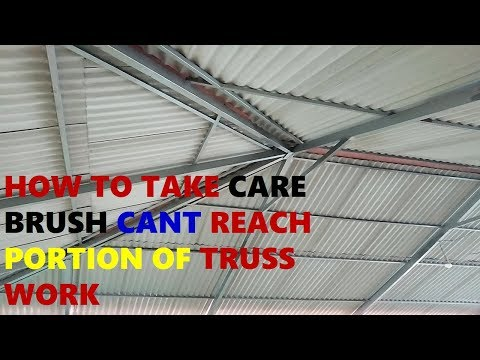 Paint truss work where brush cannot reach