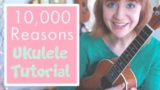 10,000 Reasons - Matt Redman (EASY UKULELE TUTORIAL!)