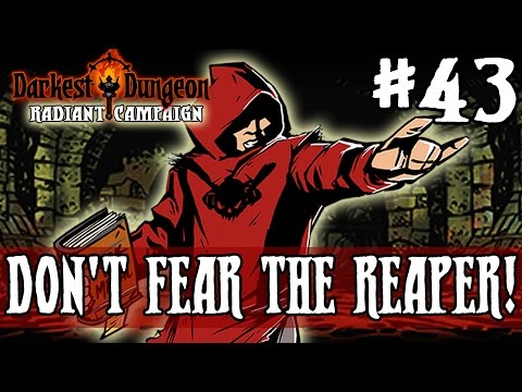 Darkest Dungeon Season 2 - DON'T FEAR THE REAPER! - Episode 43