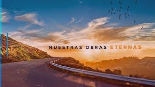 """""""Nuestras obras eternas"""" // Pr. Sebastián Palermo // Congregación Nueva Mente"""