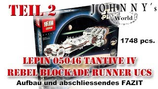 Teil 2 - Lepin 05046 Tantive IV Rebel Blockade Runner UCS - Aufbau und Fazit