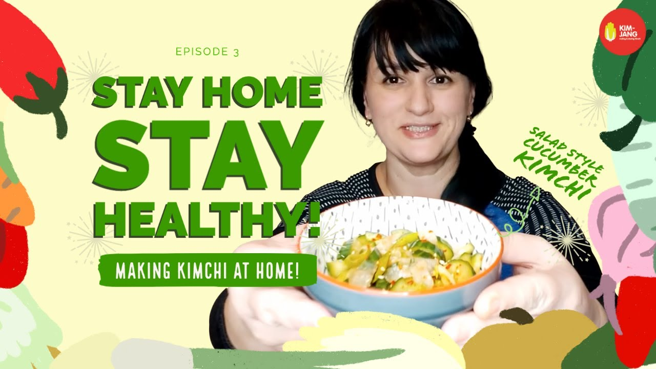 EP3. STAY HOME, STAY HEALTHY: Making Kimchi at Home!