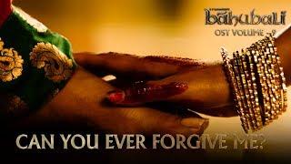 Baahubali OST - Volume 09 - Can You Ever Forgive Me   MM Keeravaani