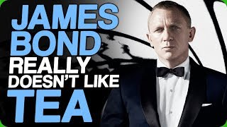 James Bond Really Doesn't Like Tea (The Worst Customers)