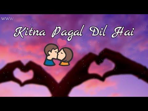 Kitna Pagal Dil Hai ❤  || Alka Yagnik ❤ || Old : Sad : Love : Romantic WhatsApp Status Video 2017
