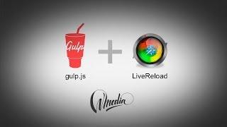 Gulp.js + LiveReload = mejor desarrollo front-end - Wmedia.es