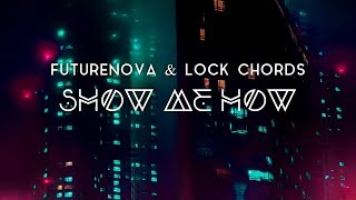 Futurenova & Lock Chords - Show Me How [Diversity & Magnified Release]