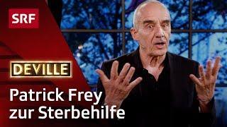 Patrick Frey über Sterbehilfe | Deville