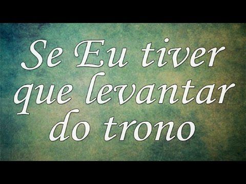 PLAYBACK - SE EU TIVER QUE LEVANTAR DO TRONO - Hino Avulso -  LEGENDADO