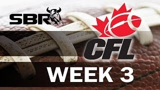 CFL Picks: Week 3 Canadian Football League Preview And Best Bets