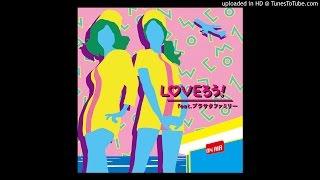 【澤内早苗】  LOVEろう! feat.ブラサタファミリー