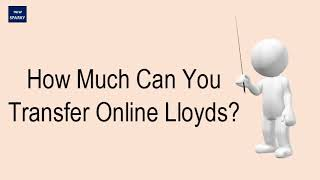 How Much Can You Transfer Online Lloyds?