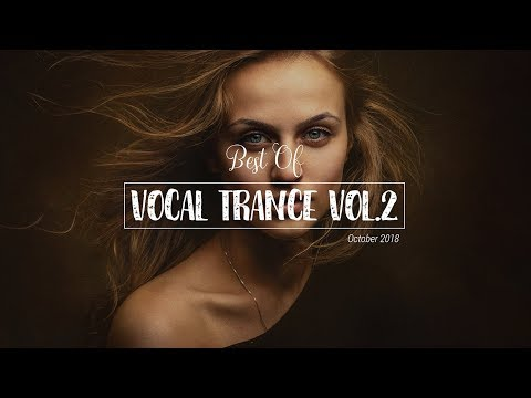 💥 Best of Vocal Trance 2018 Vol. 2 | October | Uplifting Vocal Trance Mix by Leeyan Jones
