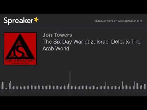 The Six Day War pt 2: Israel Defeats The Arab World