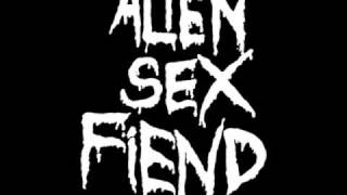 Alien Sex Fiend - In God We Trust (In Cars You Rust?)