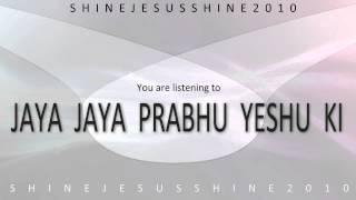 ShineJesusShine2010 - Jay Jay Prabhu Yeshu Ki (Hindi Christian Praise Song)