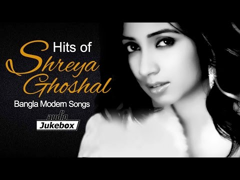 Hits of Shreya Ghoshal - Soulful Shreya - Shreya Ghoshal bengali Songs