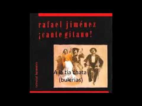 Rafael Jimenez el falo. A la tia chata (bulerias)