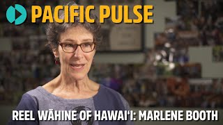 Pacific Pulse Season 303 - Reel Wāhine of Hawaiʻi: Marlene Booth