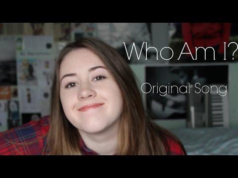 Who Am I? - Original Song