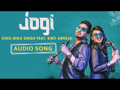 Jogi by King Mika Singh Ft. Kirti Arneja |...
