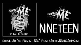 Save Me - Nineteen
