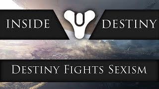 Why Destiny fights sexism - Inside Destiny Weekly - 24th February 2014