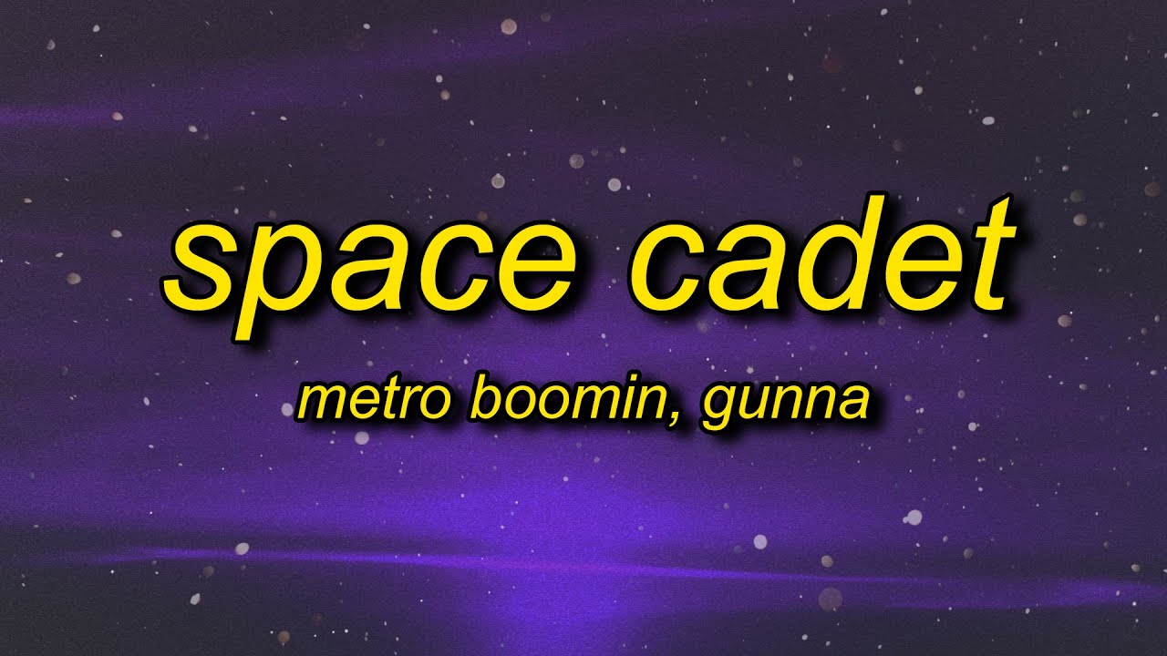 Download Metro Boomin - Space Cadet (TikTok Remix) Lyrics ft. Gunna   bought a spaceship now imma space cadet