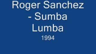 Roger Sanchez - Sumba Lumba