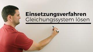 Einsetzungsverfahren, Gleichungssystem lösen, LGS, Hilfe in Mathe | Mathe by Daniel Jung