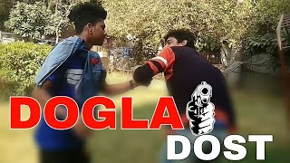 Dogla Dost || Funny Video || By Unique Vines..