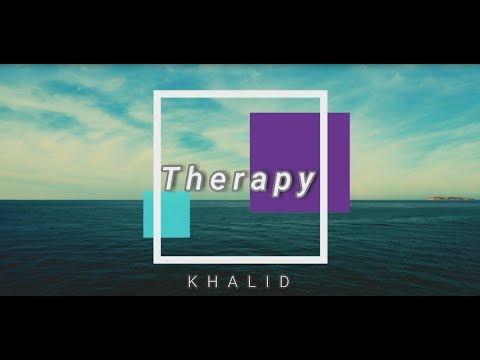 Khalid - Therapy // Letra en español